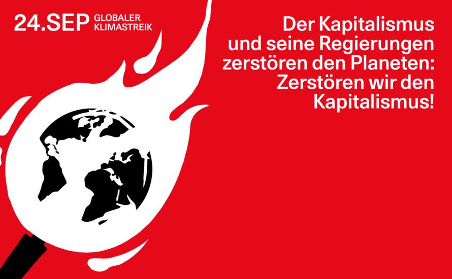 Globaler Klimastreik am 24.9.: Der Kapitalismus und seine Regierungen zerstören den Planeten – lasst uns den Kapitalismus zerstören!