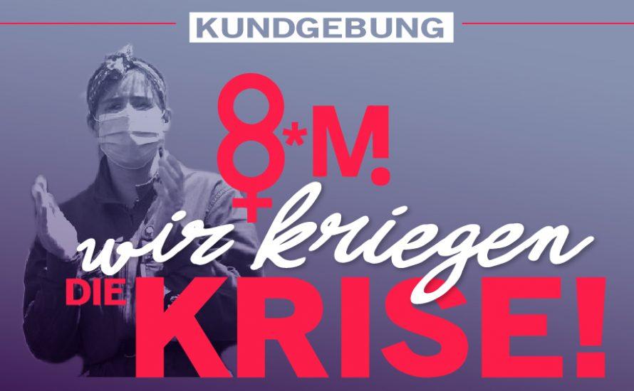 8. März 11 Uhr in Berlin: Wir kriegen die Krise!