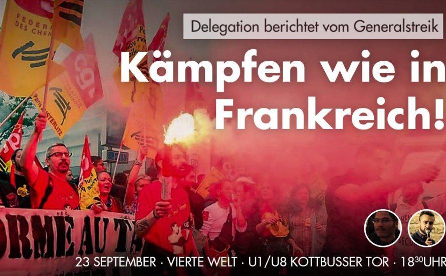 Kämpfen wie in Frankreich! Delegation berichtet vom Generalstreik