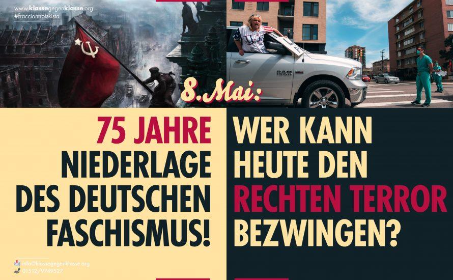 [Dossier] 8. Mai: 75 Jahre Niederlage des deutschen Faschismus -  Wer kann heute den rechten Terror bezwingen?
