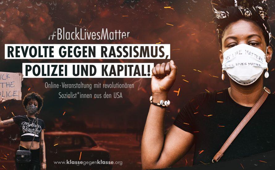 Mi 17.6. 20 Uhr: #BlackLivesMatter: Revolte gegen Polizei, Rassismus und Kapital