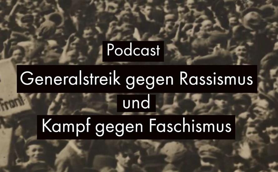 Podcast: Generalstreik gegen Rassismus und Kampf gegen Faschismus