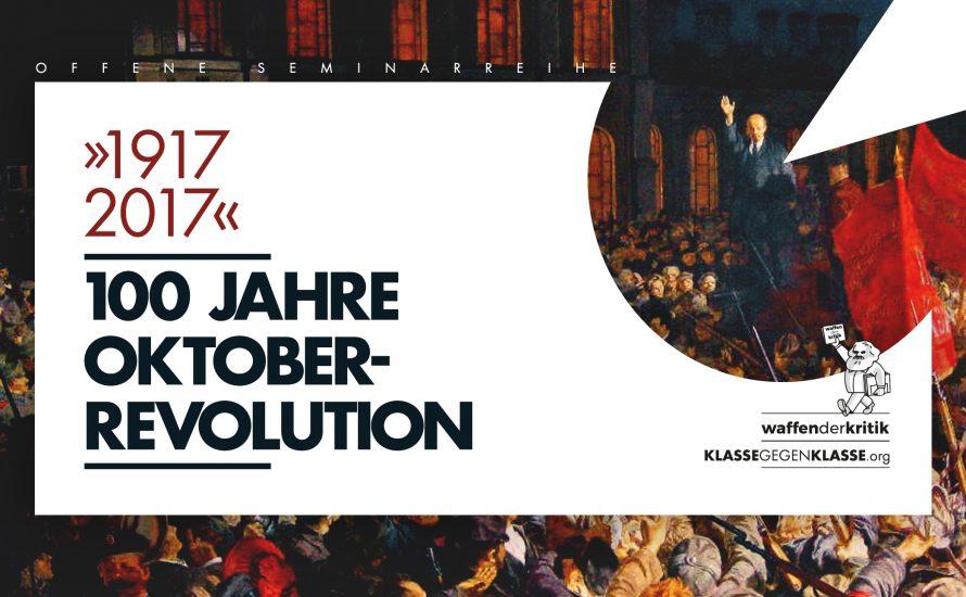 1917 – 2017: 100 Jahre Oktoberrevolution. Offene Seminarreihe.