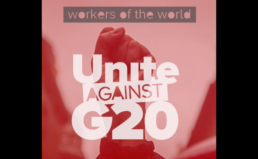 [Video] Workers of the World: Unite Against G20!