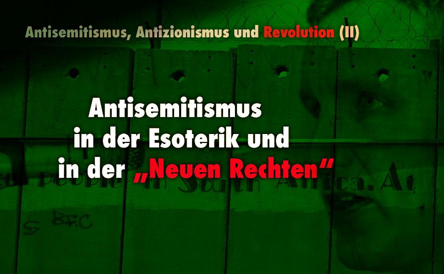 """Antisemitismus in der Esoterik und in der """"Neuen Rechten"""" (II)"""