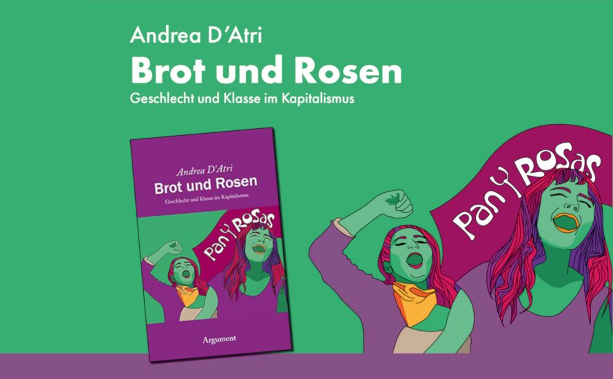 """Vorabdruck: Vorwort von Andrea D'Atri zur deutschen Ausgabe von """"Brot und Rosen"""""""