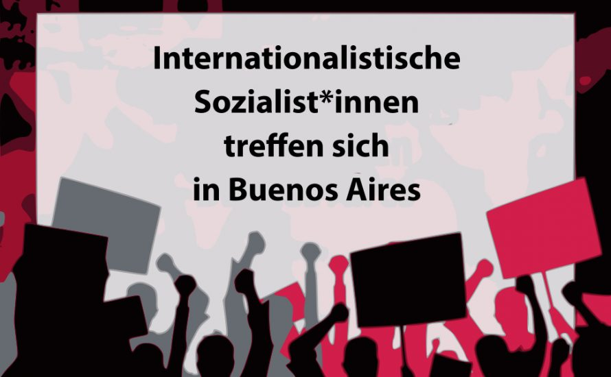 Internationalistische Sozialist*innen treffen sich in Buenos Aires