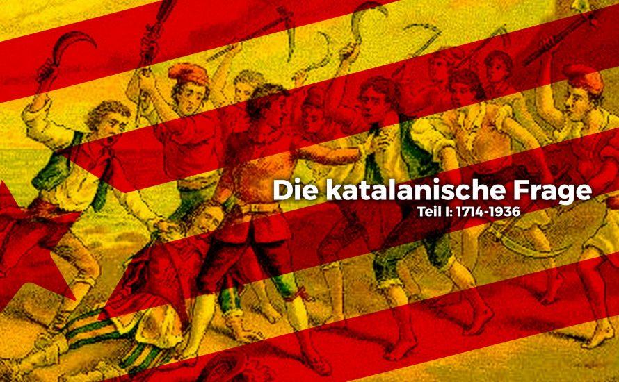 Die katalanische Frage – Teil I: 1714-1936
