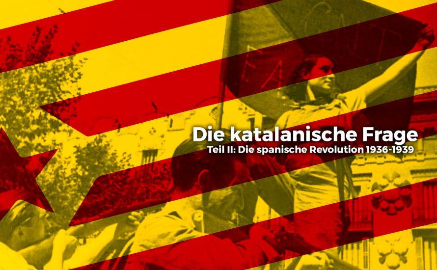 Die katalanische Frage – Teil II: Der Spanische Bürger*innenkrieg