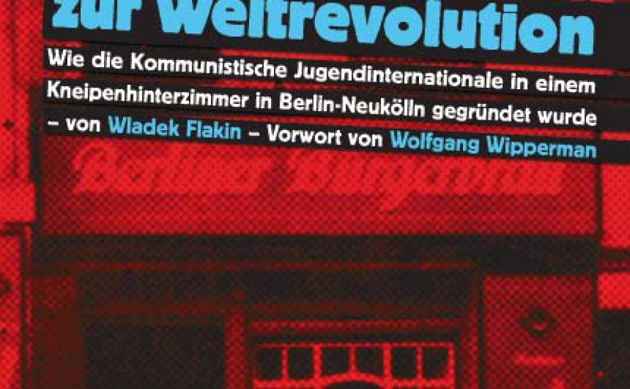 Von Neukölln zur Weltrevolution