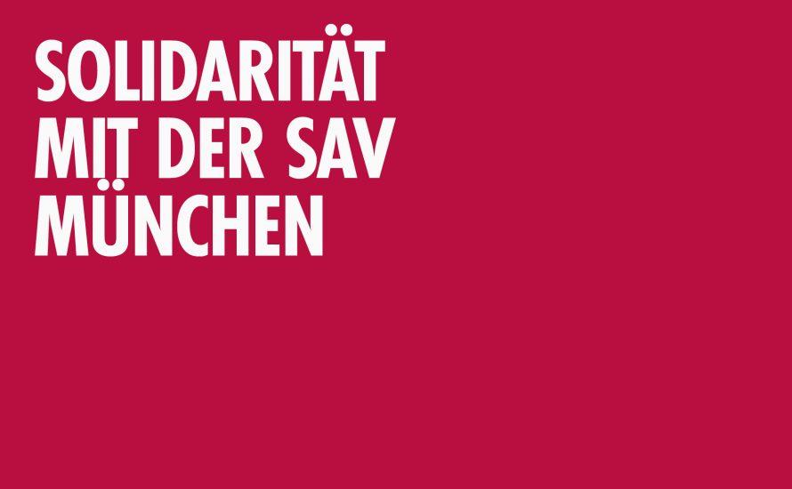Solidarität mit der SAV München – gegen bürokratische Ausschlüsse und Zensur!