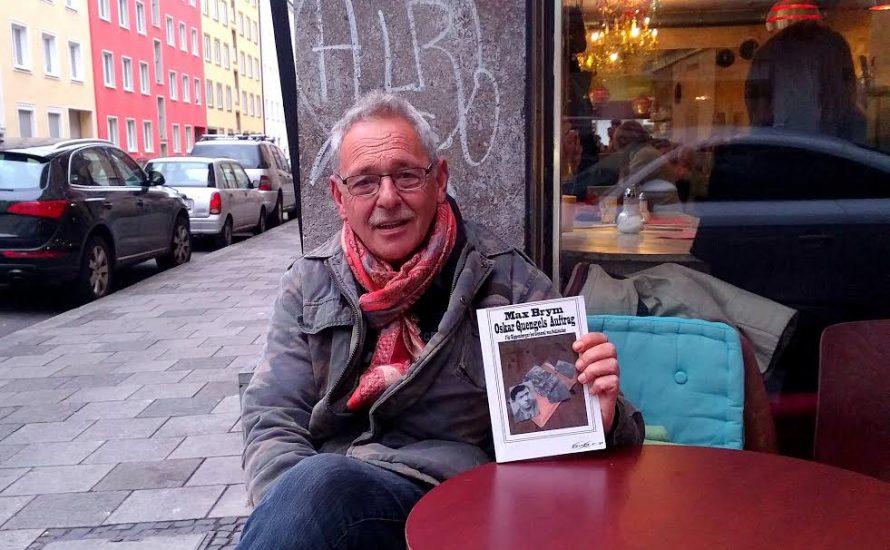 """Max Brym zu seinem Buch """"Oskar Quengels Auftrag: Für Kippenberger bei General von Schleicher"""""""