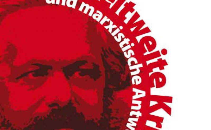 Eine weltweite Krise – und marxistische Antworten