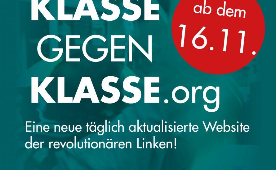 KLASSEGEGENKLASSE.ORG: Eine neue täglich aktualisierte Website der revolutionären Linken!