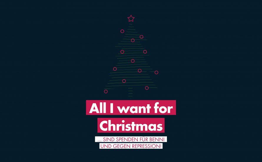 All I want for Christmas… sind Spenden für Benni und gegen Repression!